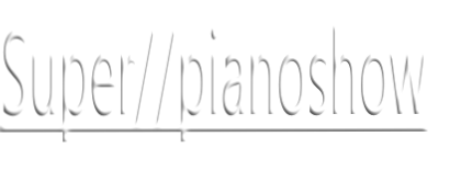 Super//pianoshow