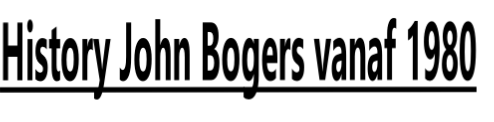 History John Bogers vanaf 1980
